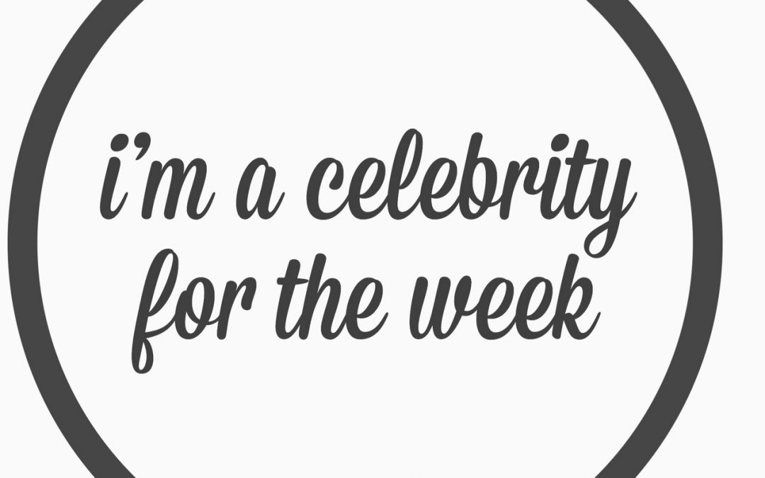 Ep. 5- I'm a celebrity of the week