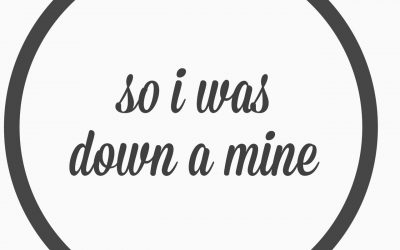 Ep. 10 – So I was down a mine