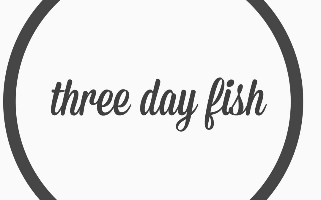 Ep. 12 – Three day fish