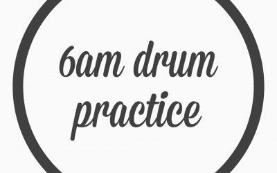 Ep. 32 – 6am drum practice