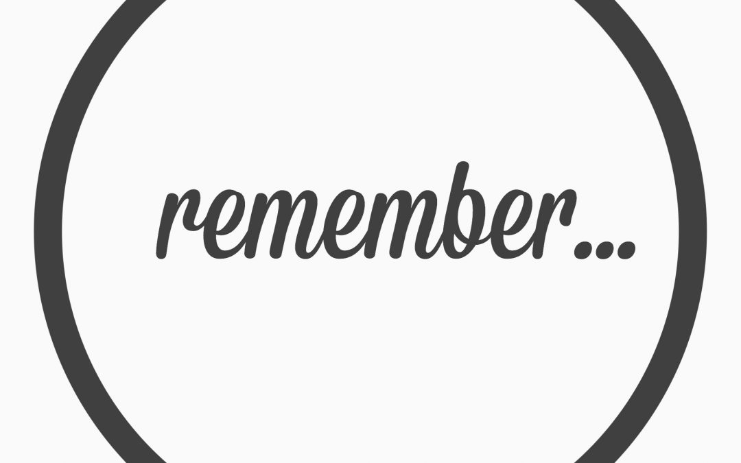 Ep. 34 – remember…