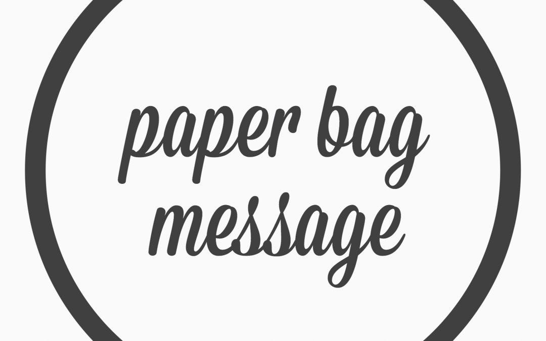Ep. 40 – paper bag message
