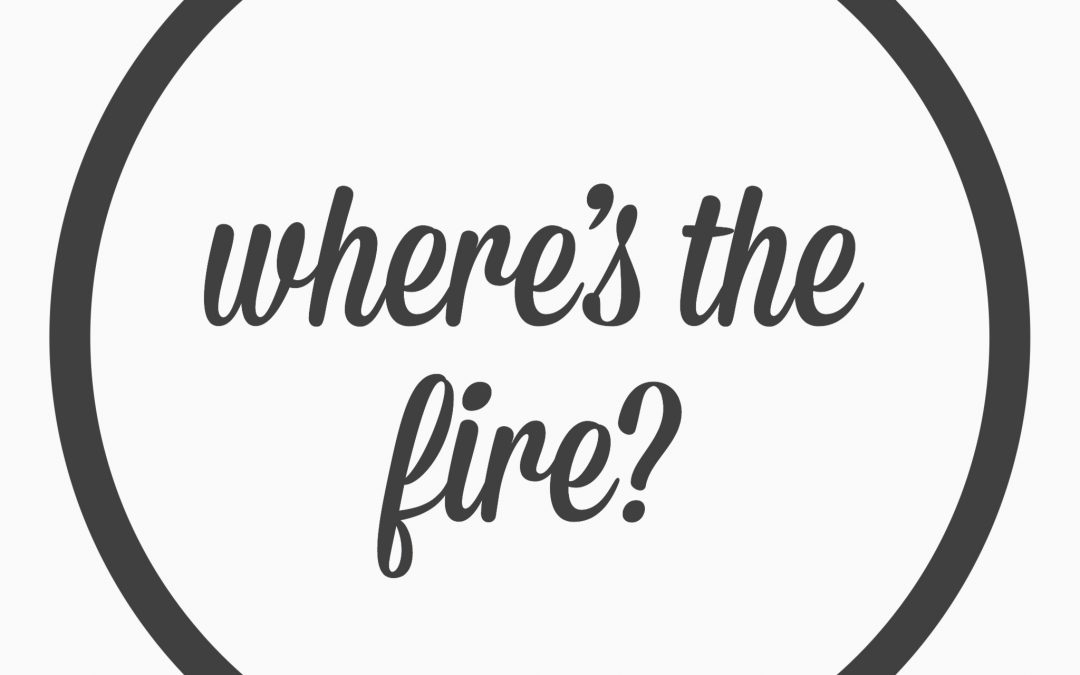Ep.39 – where's the fire?